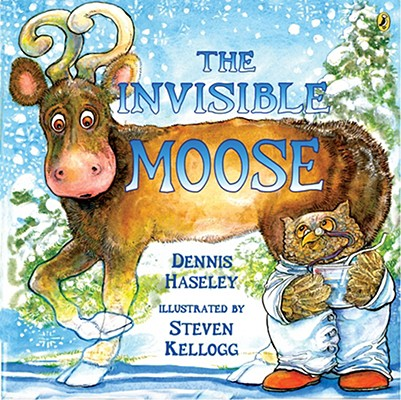 The Invisible Moose By Haseley, Dennis/ Kellogg, Steven (ILT)