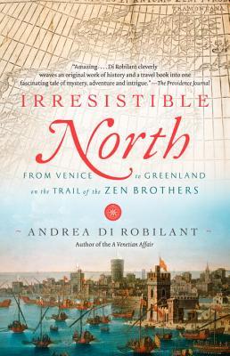 Irresistible North By Di Robilant, Andrea